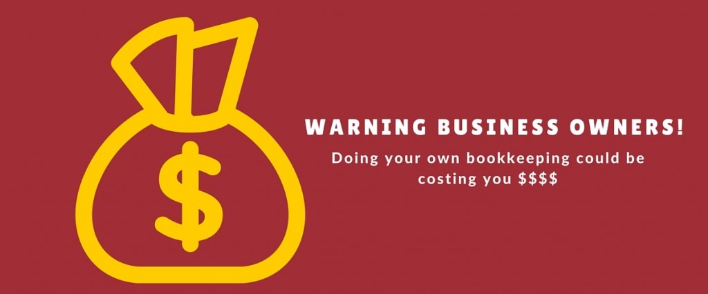 Is doing your own bookkeeping costing you money?